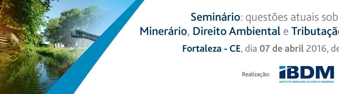 Seminário: questões atuais sobre Direito Minerário,Direito Ambiental e Tributação Mineral