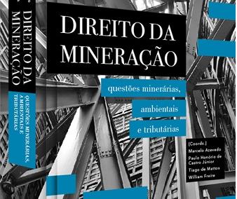 Direito da Mineração questões minerárias, ambientais e tributárias