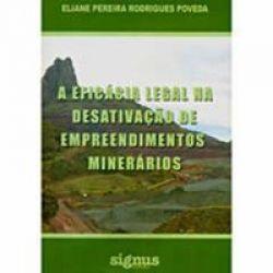 Eficácia Legal na Desativação de Empreendimentos Minerários, A